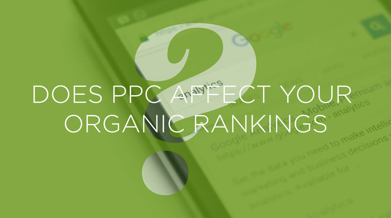Does PPC Affect your organic rankings