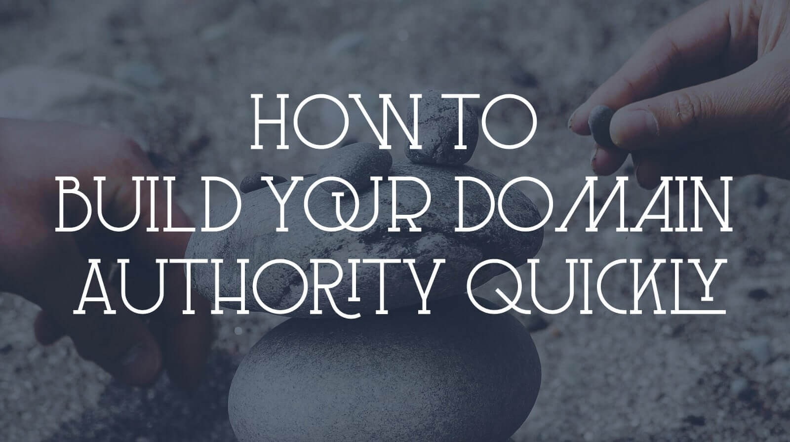 how to build your domain authority quickly