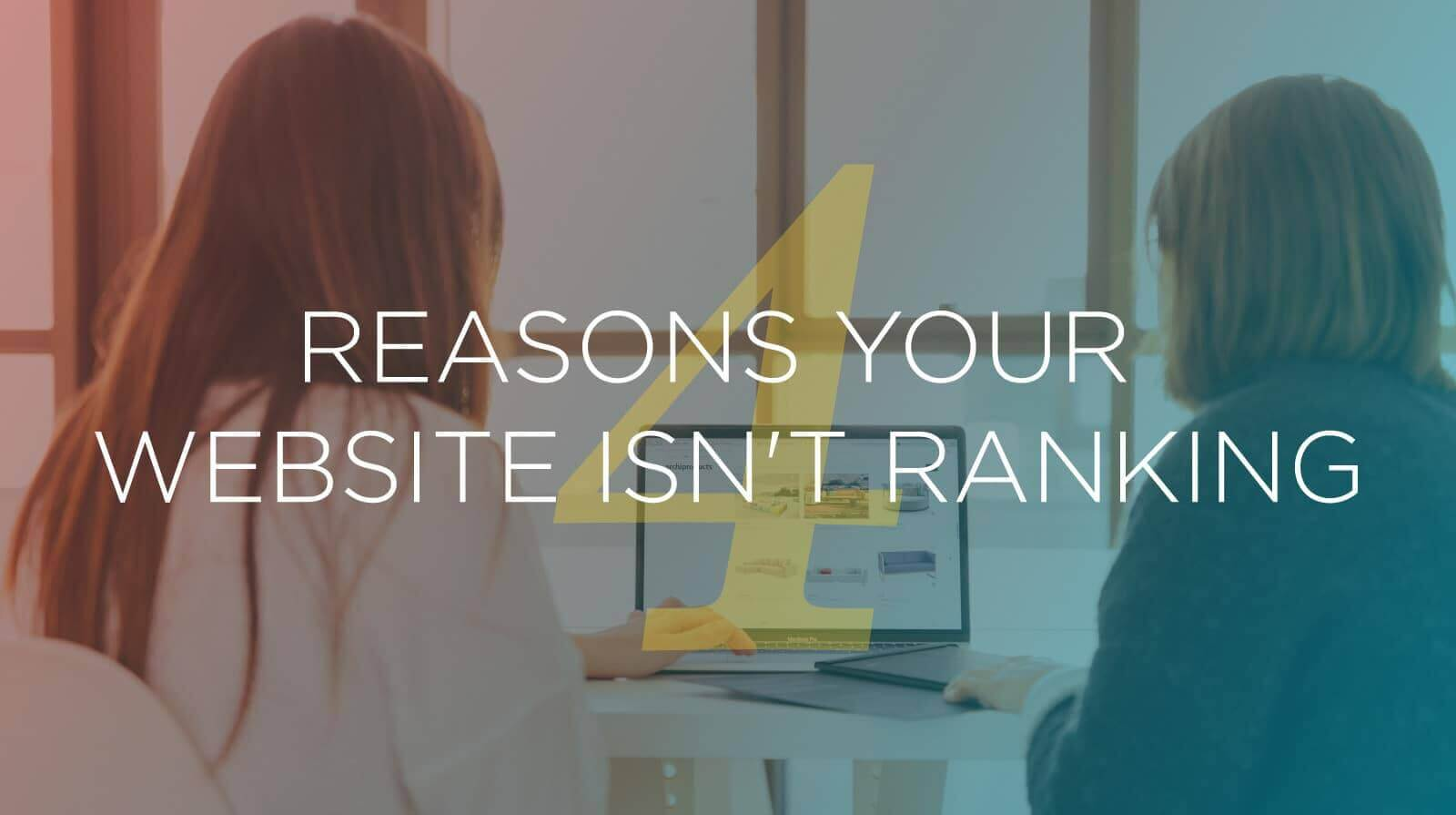 4 reasons your website isn't ranking