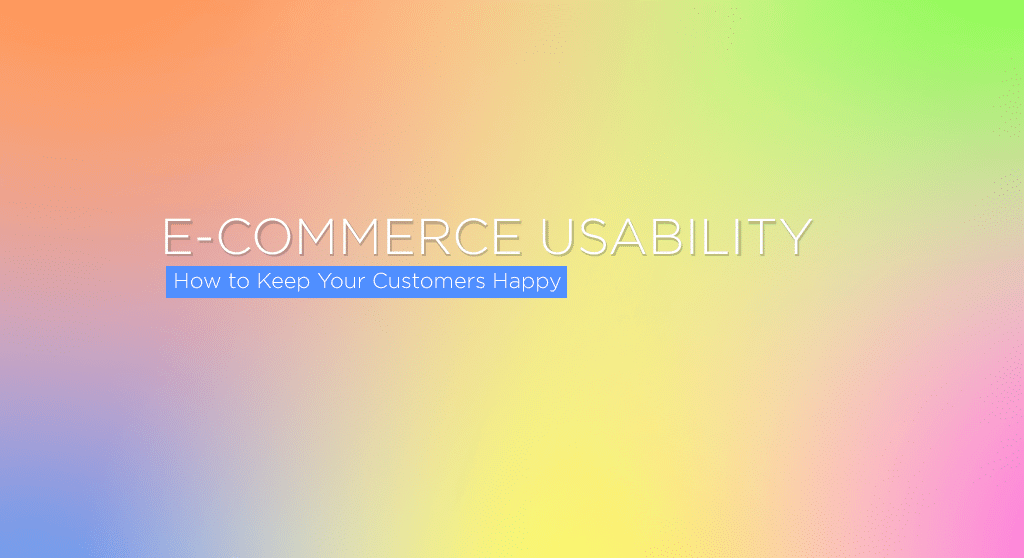 e-commerce usability, or: how to keep your customers happy