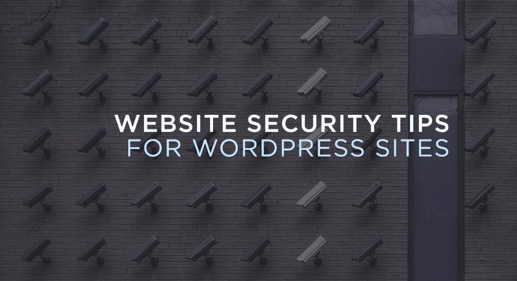 Website security tips for WordPress sites.