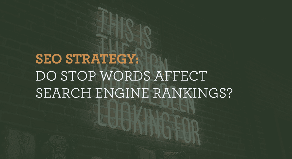 SEO Strategy: Do stop words affect search engine rankings?