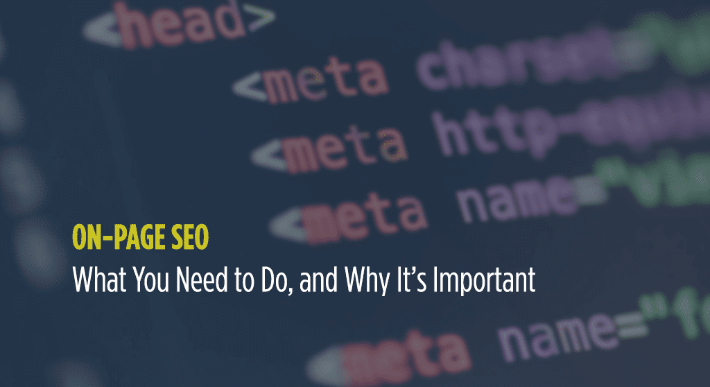 On-Page SEO- What You Need to Do, and Why It's Important