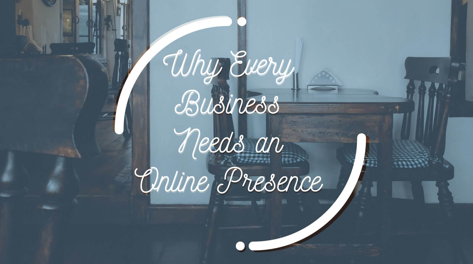 Why Every Business Needs an Online Presence