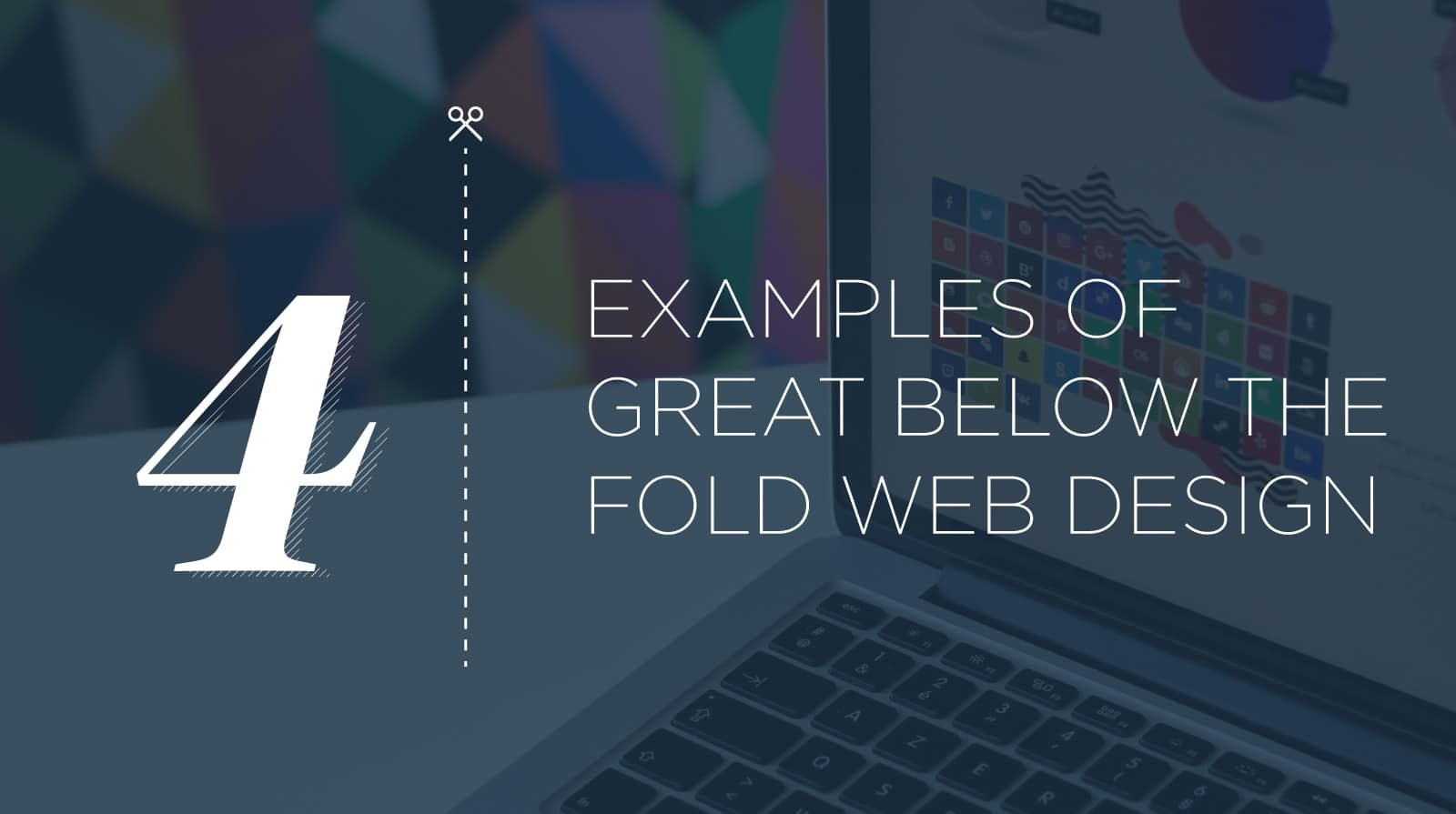 4 Examples of Great Below the Fold Web Design