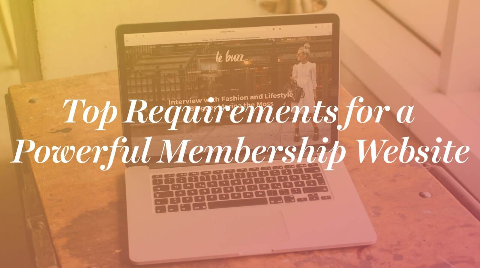 Top Requirements for a Powerful Membership Website