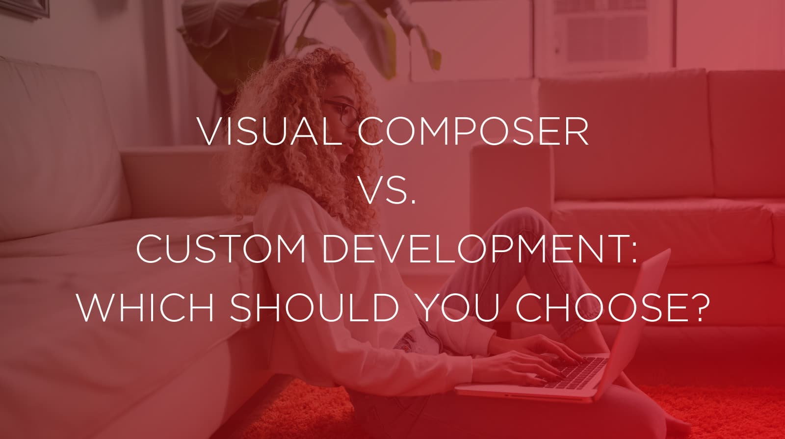 Visual Composer vs. Custom Development