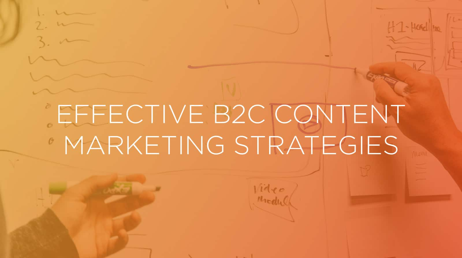 Effective B2C Content Marketing Strategies