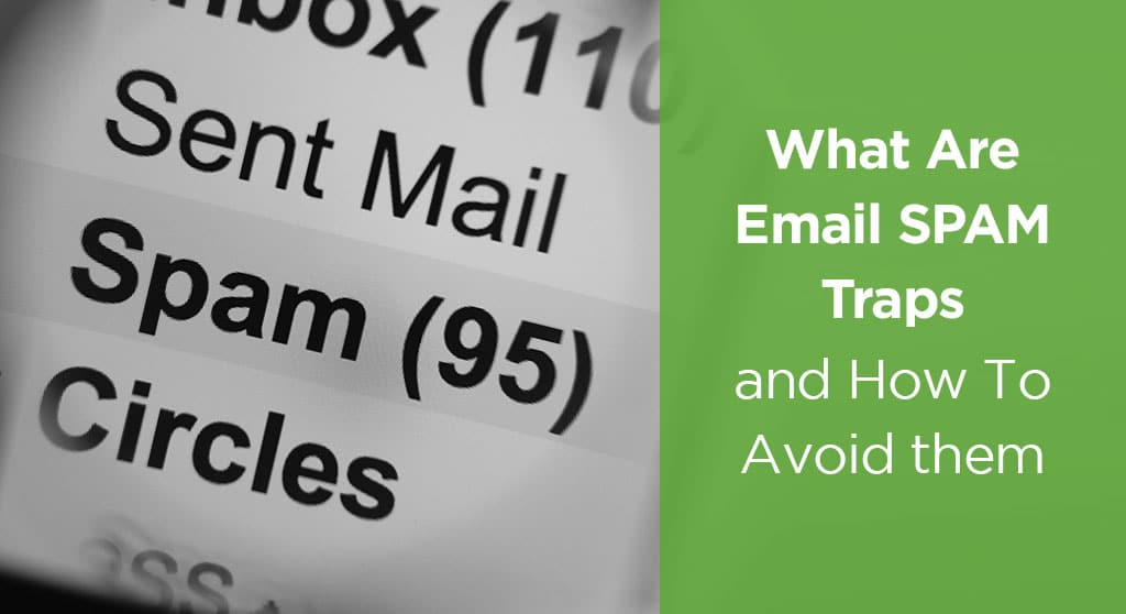 What are email spam traps and how to avoid them