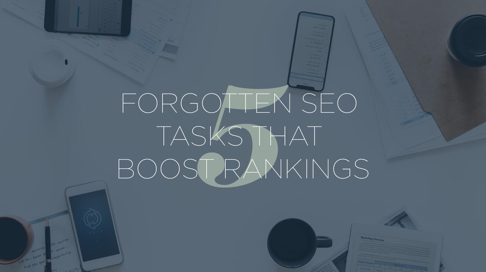 5 forgotten seo tasks that boost your rankings