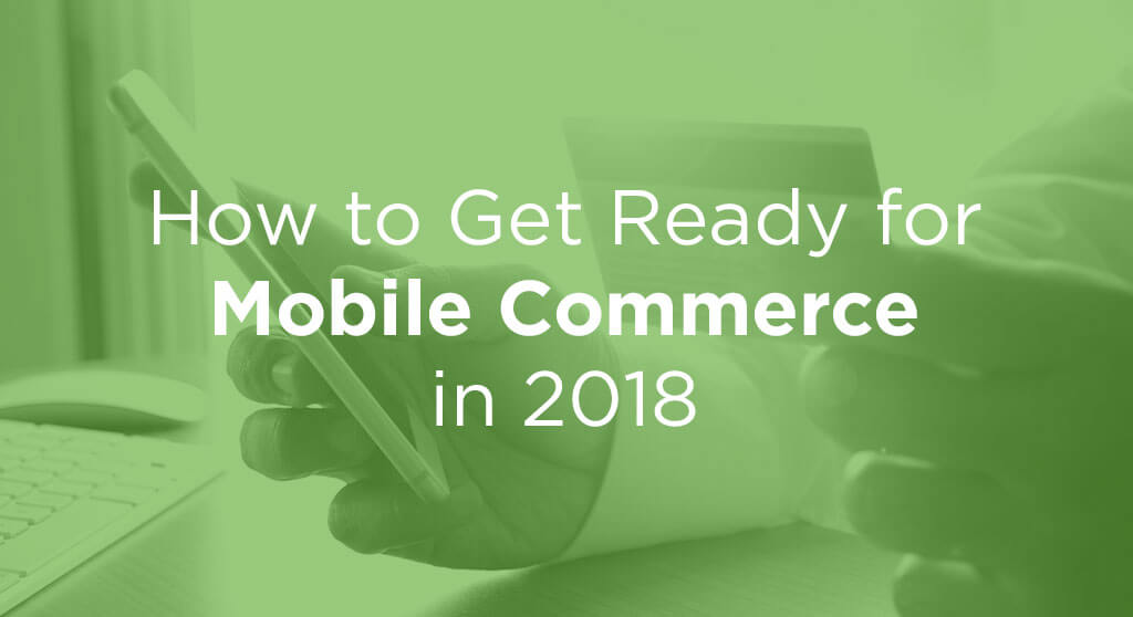 how to get ready for mobile commerce in 2018