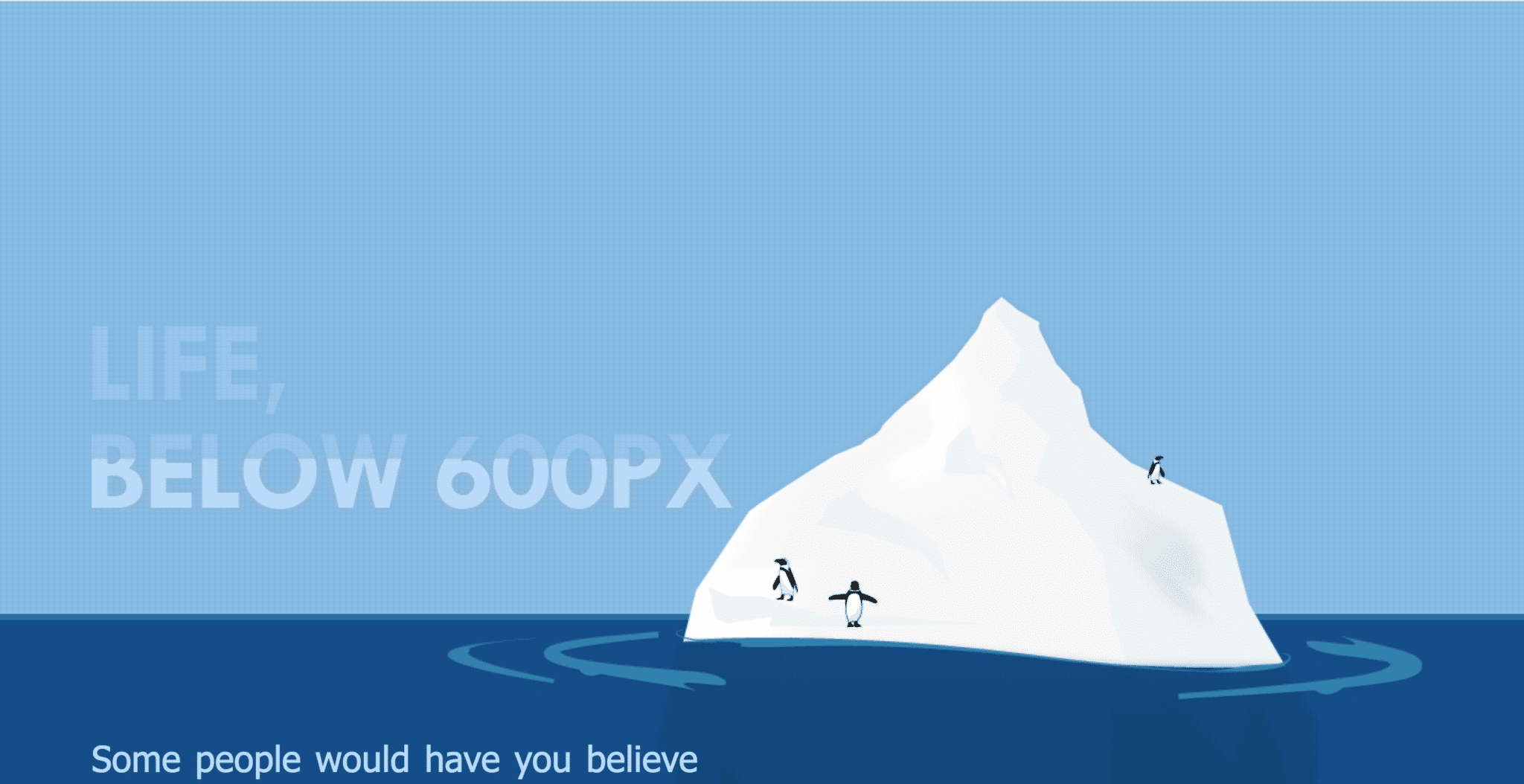 Life below 600px, using an iceberg as a metaphor for deeper content below the fold.
