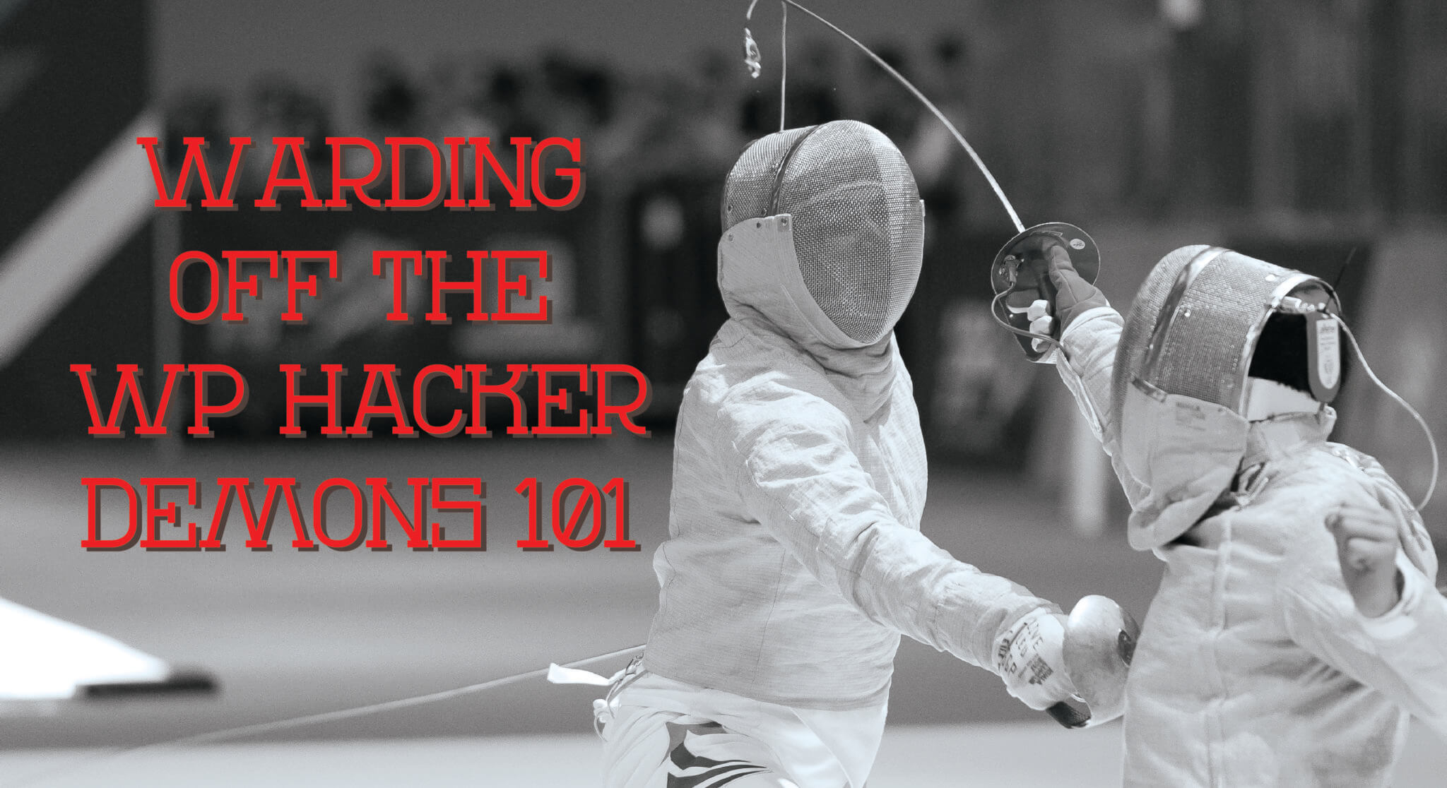 Warding off the WP Hacker 101 website security image