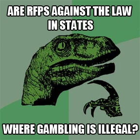 Are RFPs against the law in states where gambling is illegal?