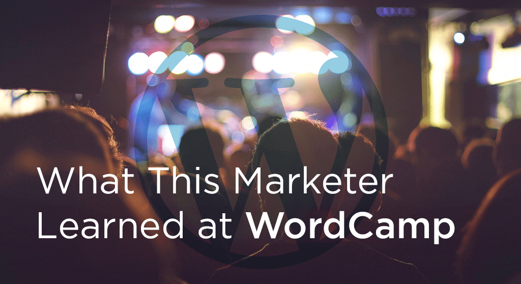 what this marketer learned at WordCamp