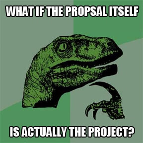 Maybe the project itself is actually the proposal?