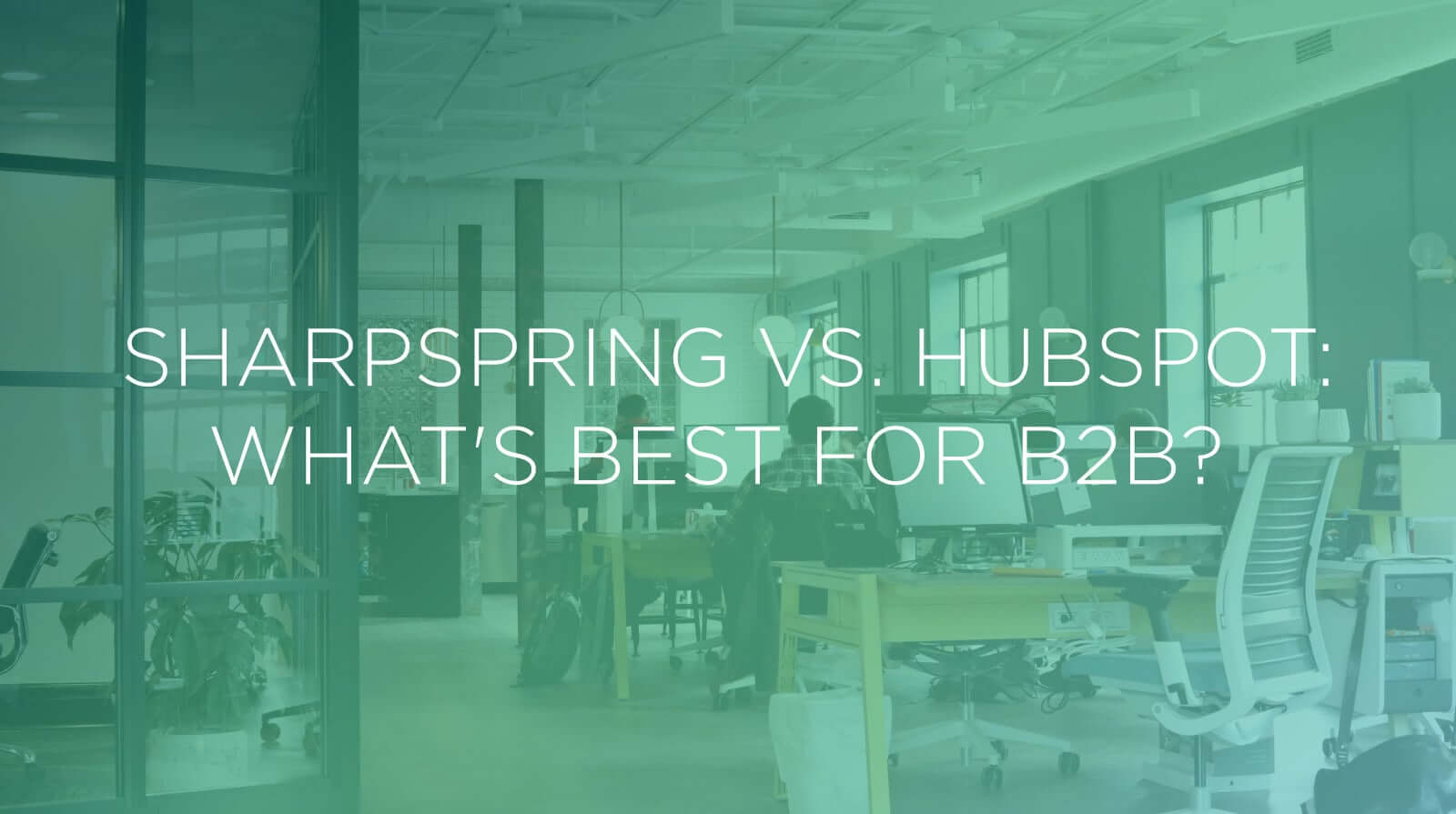 SharpSpring vs. HubSpot: What's Best for B2B