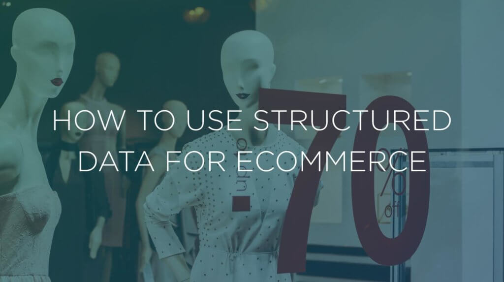 How to use Structured Data for Ecommerce
