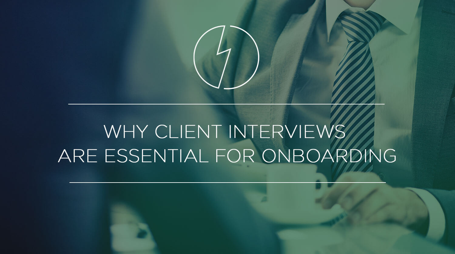 Why Client Interviews Are Essential for Onboarding