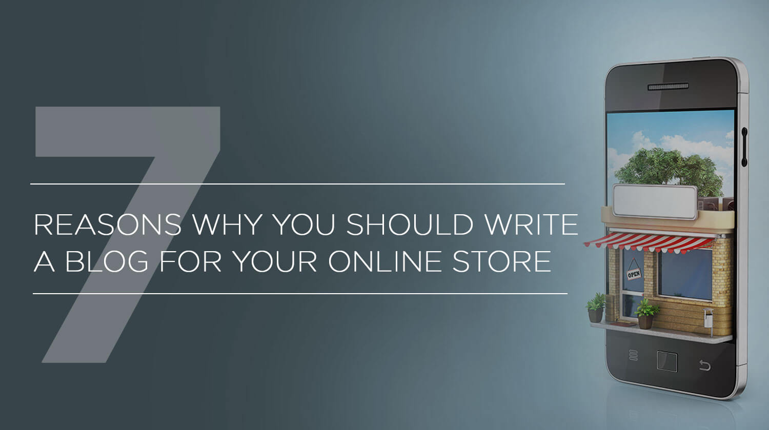 7 Reasons Why You Should Write a Blog for Your Online Store