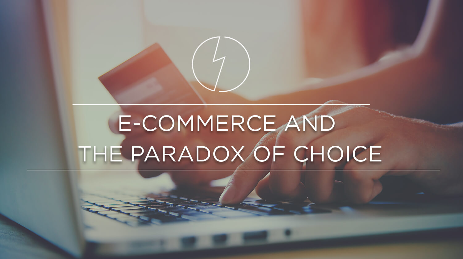 E-Commerce and the Paradox of Choice